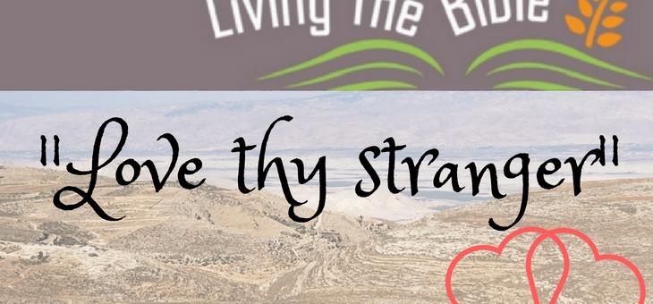 Thou Shalt Love Thy Stranger